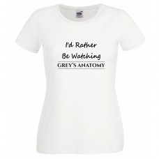 I'd Rather Be Watching Greys Anatomy T Shirt